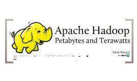 Apache Hadoop: Petabytes and Terawatts