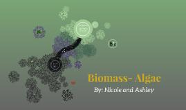 Biomass- Algae