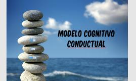 Copy of MODELO COGNITIVO CONDUCTUAL