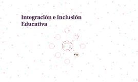 Integración e Inclusión Educativa