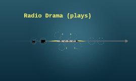 Radio Drama (plays)