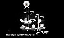 INDUCTOR, BOBINA O REACTOR