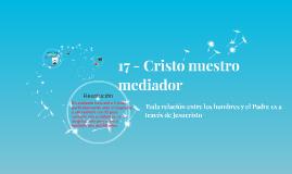 17 -Cristo nuestro mediador