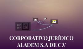 CORPORATIVO JURÍDICO ALADEM S.A DE C.V