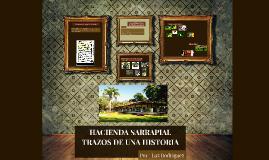 HACIENDA SARRAPIAL TRAZOS DE UNA HISTORIA