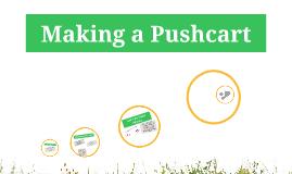 Making a Pushcart