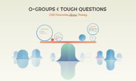 Copy of O-GROUPS & TOUGH QUESTIONS