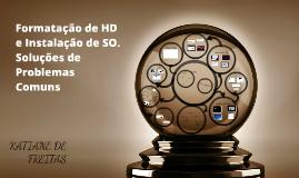 Copy of Formatação de HD e Instalação de SO.
