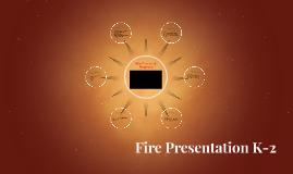 Fire Presentation K-2