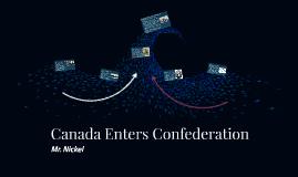 Canada Enters Confederation