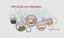 Role in the way education