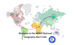 Welcome to the MOMS National Geography Bee Finals