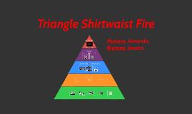 Copy of Triangle Shirtwaist Fire
