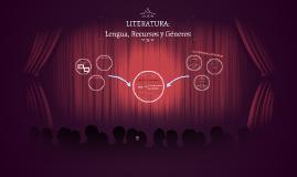 LITERATURA: Lengua, Recursos y Géneros