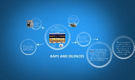 Gaps and Silences
