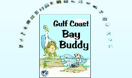 Volunteers: Gulf Coast Bay Buddy PowerPoint