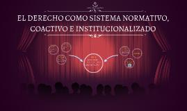 EL DERECHO COMO SISTEMA NORMATIVO, COACTIVO E INSTITUCIONALI