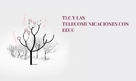 TLC Y LAS TELECOMUNICACIONES CON EEUU