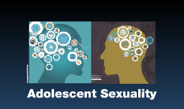 Adolescent Sexuality and Behaviour