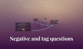 Negative and tag questions