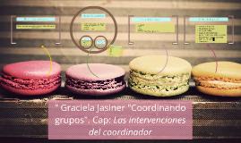 """"""" Graciela Jasiner """"Coordinando grupos"""". Cap: Las intervenci"""