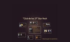 ''Club de los 27'' Star Rock