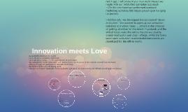 Innovation meets Love