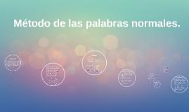 Copy of Metodo de las palabras normales.