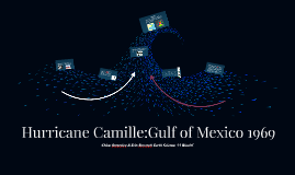 Hurricane Camille:Gulf of Mexico 1969