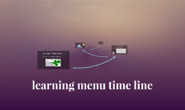 learning menu time line