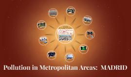 Pollution in Metropolitan Areas: MADRID