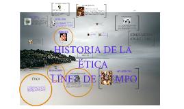 Copy of Copy of HISTORIA DE LA ETICA, LINEA DE TIEMPO