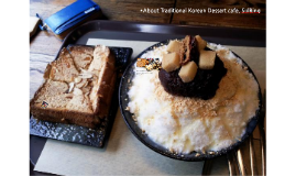About Traditional Korean Dessert cafe, Sul Bing