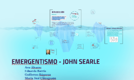 Copy of EMERGENTISMO - JOHN SEARLE