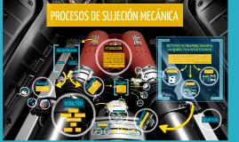 Copy of procesos de sujeción mecánica