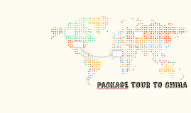 PACKAGE TOUR TO CHINA