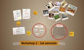 Workshop 2 - 1st semester