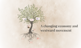 A changing economy and westward movement