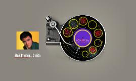 Elvis Presley... O mito