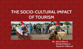 THE SOCIOCULTURAL IMPACT OF TOURISM