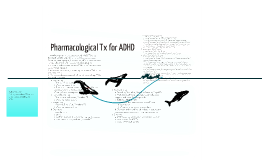 Pharmacological Tx for ADHD