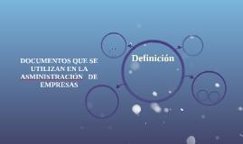 Copy of Documentos que se utilizan en la administración de empresas