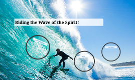 Riding the Wave of the Spirit!