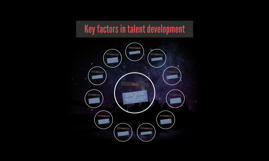Key factors in talent development
