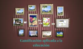 Gamificación aplicada a la educación