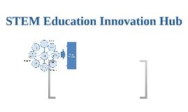 STEM Education Innovation Hub