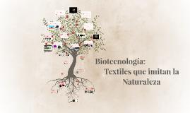 Copy of Biotecnología: Textiles que imitan la naturaleza