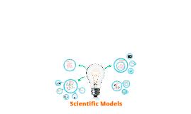 Copy of Scientific Models