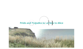 Copy of Pride and Prejudice & Letters to Alice