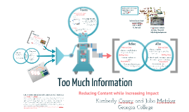Too Much Information: Reduce Content and Increase Impact